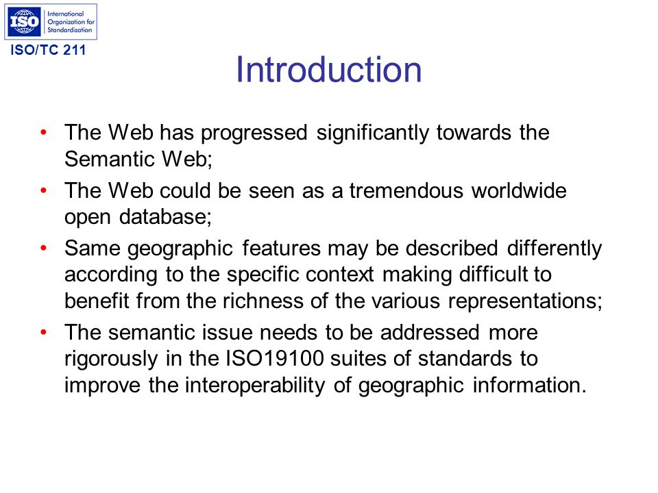 Introduction The Web has progressed significantly towards the Semantic Web; The Web could be seen as a tremendous worldwide open database;