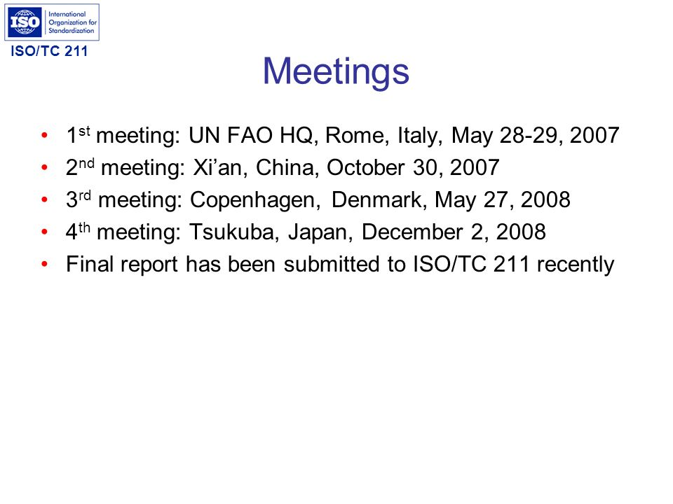 Meetings 1st meeting: UN FAO HQ, Rome, Italy, May 28-29, 2007