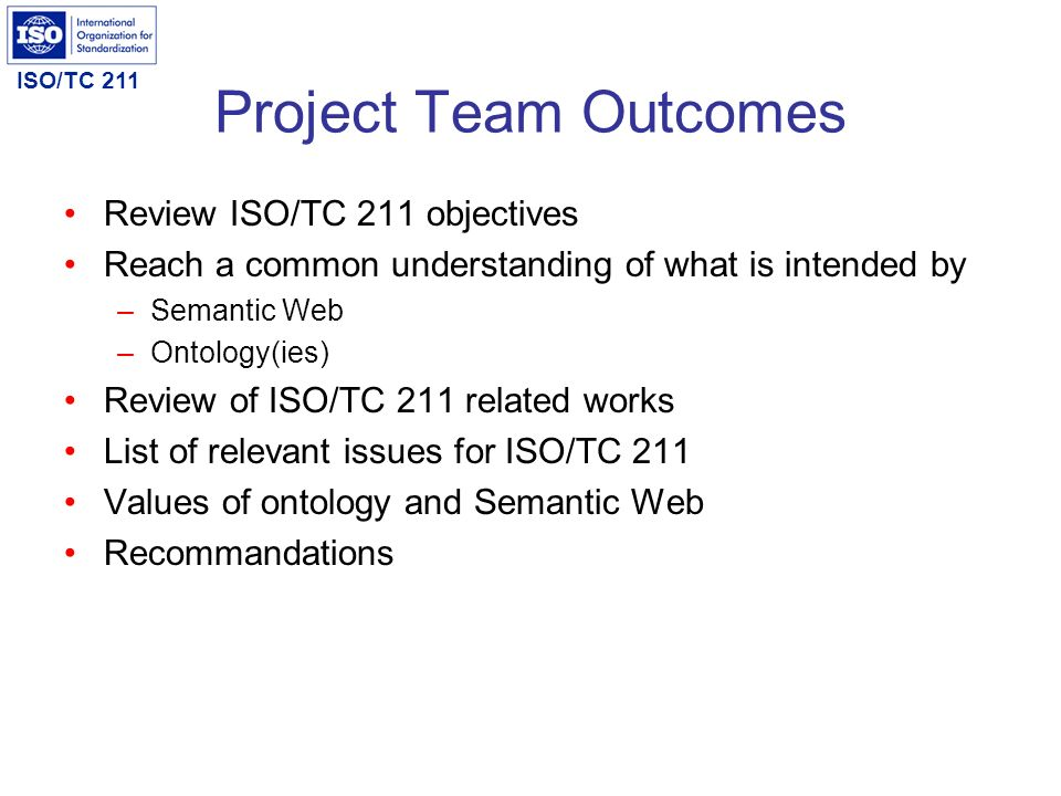 Project Team Outcomes Review ISO/TC 211 objectives