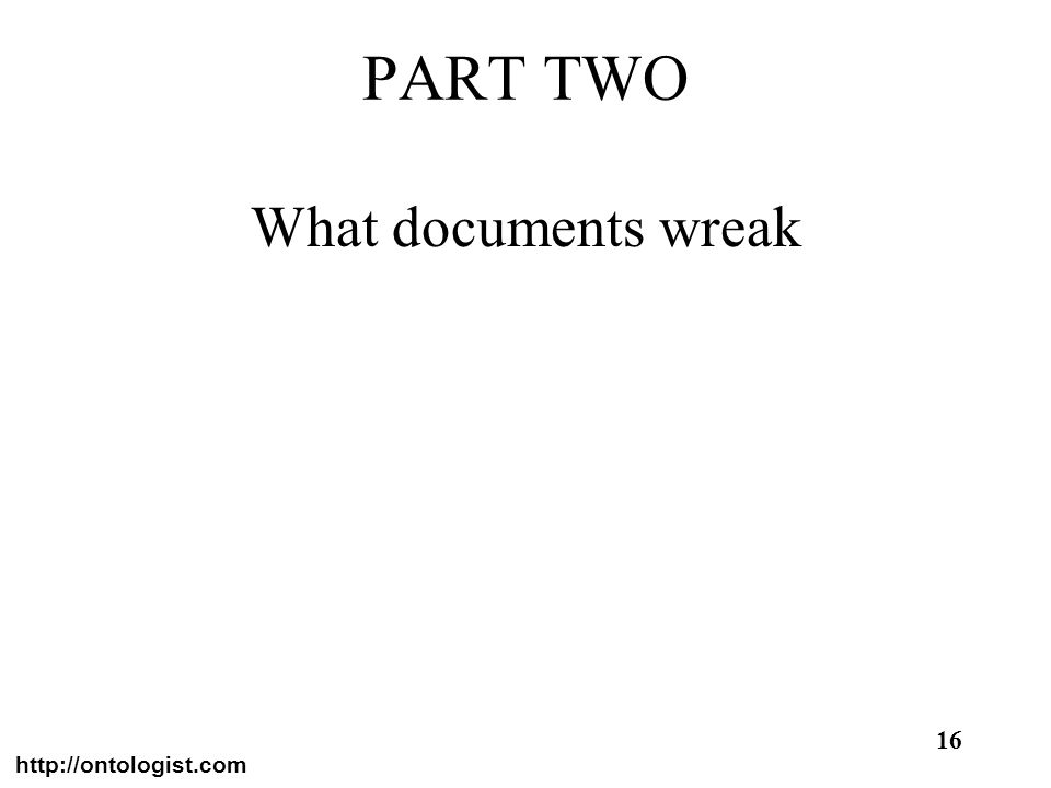 PART TWO What documents wreak