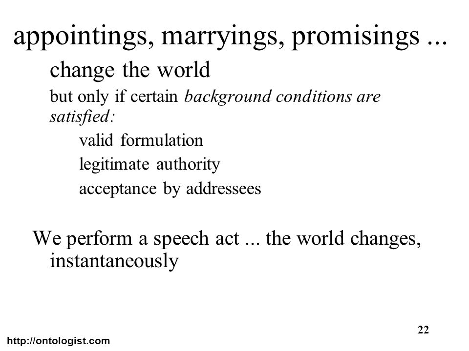 appointings, marryings, promisings ...