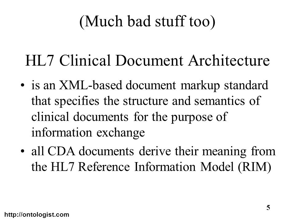 (Much bad stuff too) HL7 Clinical Document Architecture