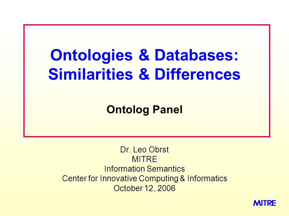 Ontologies & Databases: Similarities & Differences Ontolog Panel