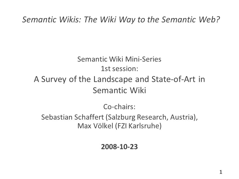 Semantic Wikis: The Wiki Way to the Semantic Web