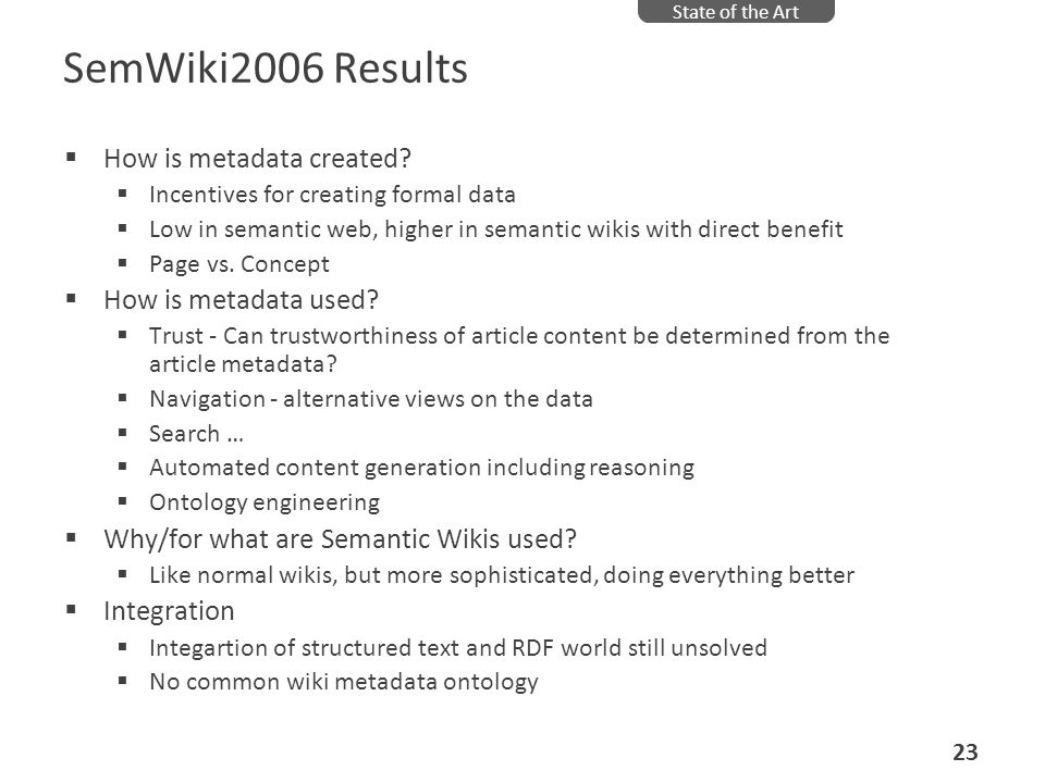 SemWiki2006 Results How is metadata created How is metadata used