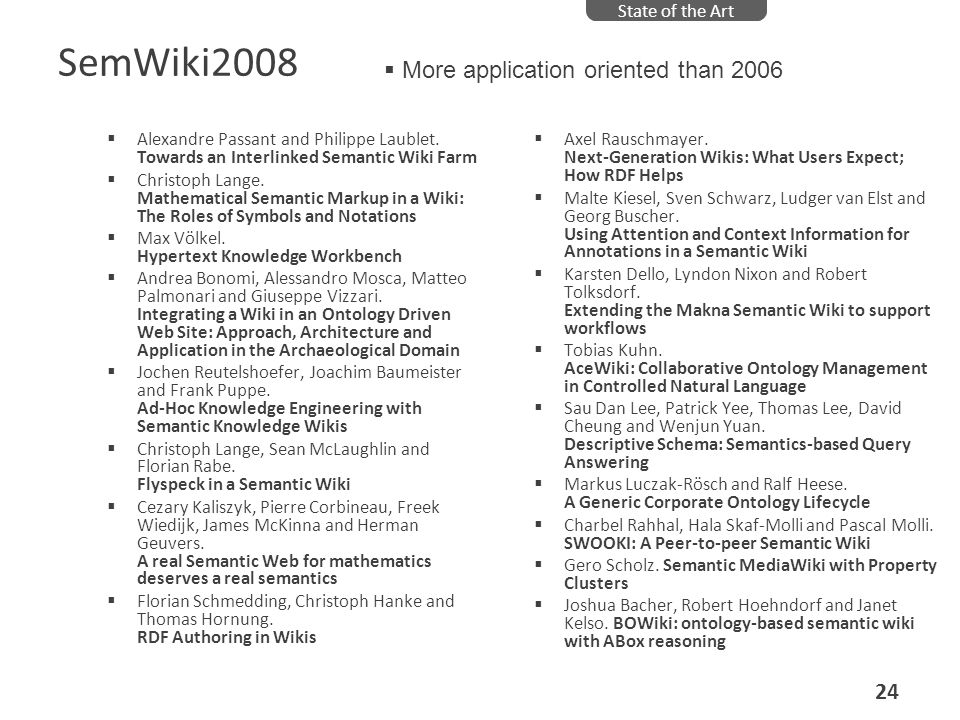 SemWiki2008 More application oriented than 2006 State of the Art