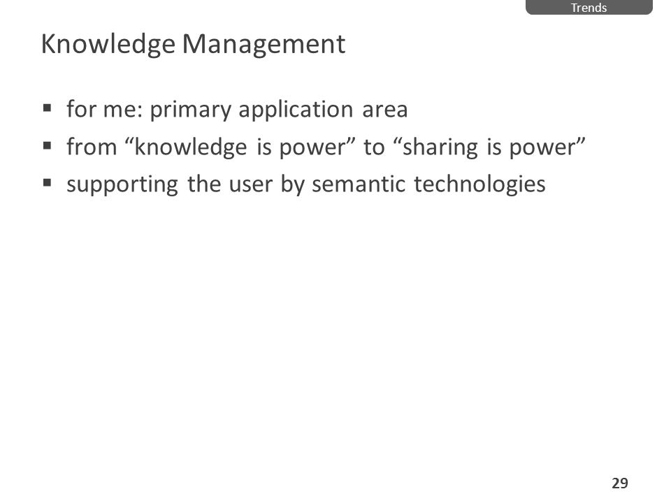 Knowledge Management for me: primary application area