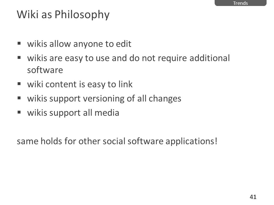 Wiki as Philosophy wikis allow anyone to edit