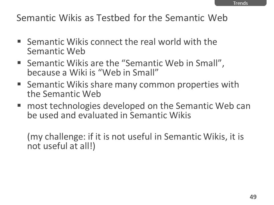 Semantic Wikis as Testbed for the Semantic Web