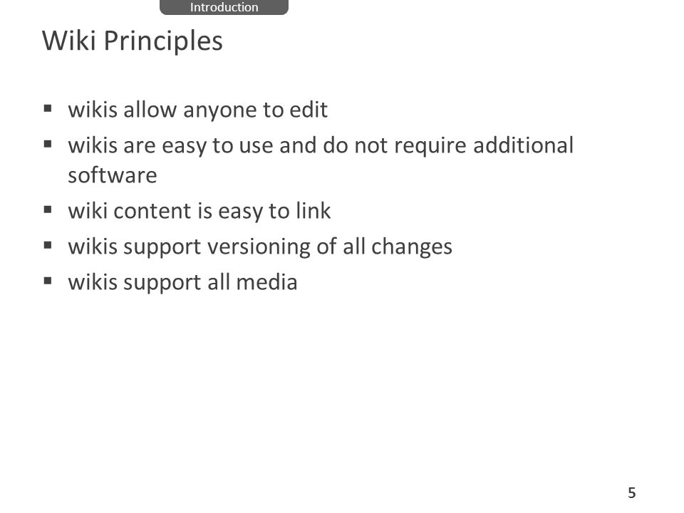 Wiki Principles wikis allow anyone to edit