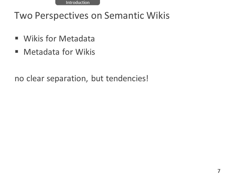 Two Perspectives on Semantic Wikis