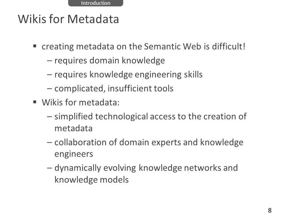 Wikis for Metadata creating metadata on the Semantic Web is difficult!