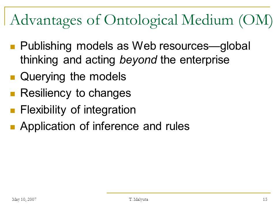 Advantages of Ontological Medium (OM)