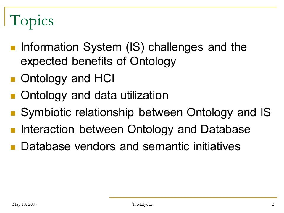 Topics Information System (IS) challenges and the expected benefits of Ontology. Ontology and HCI.