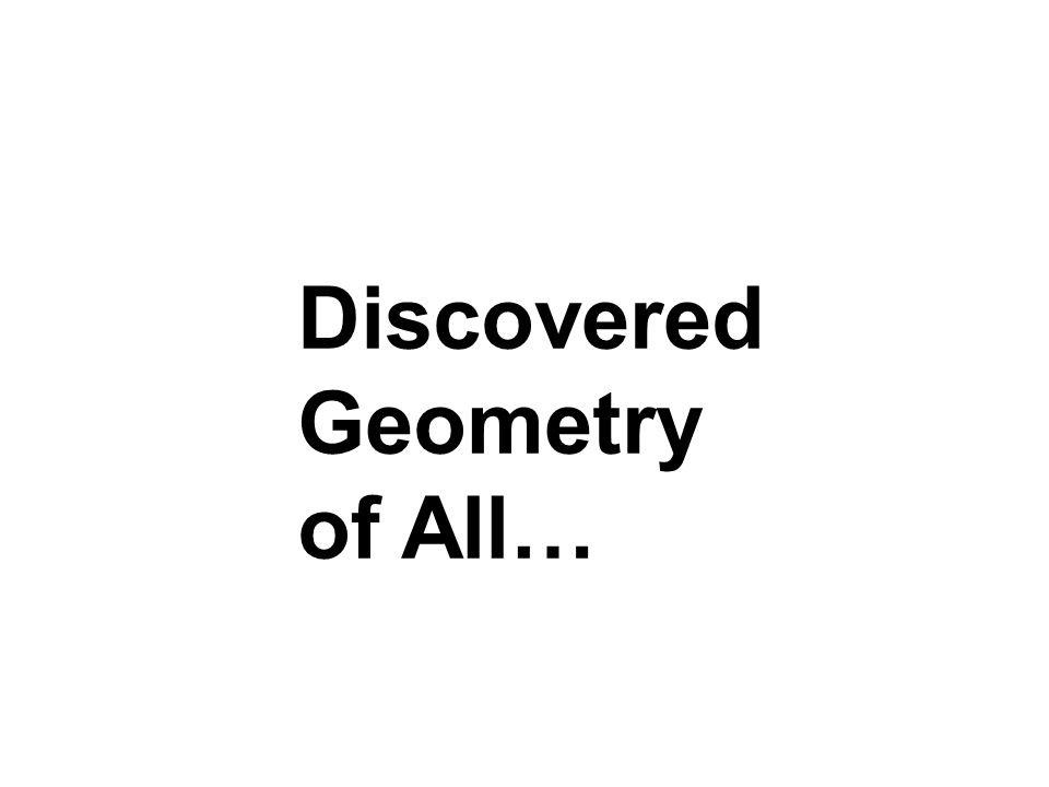 Discovered Geometry of All…