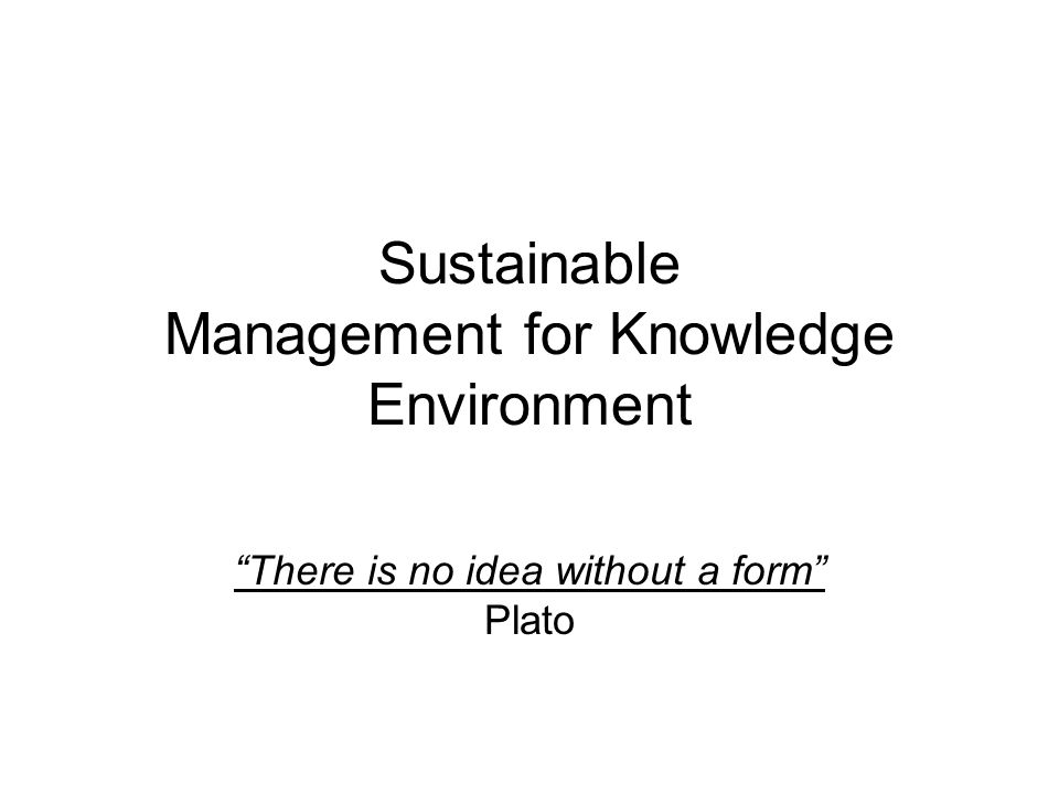 Sustainable Management for Knowledge Environment