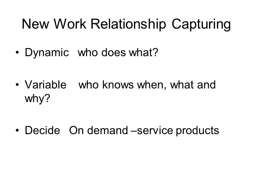 New Work Relationship Capturing