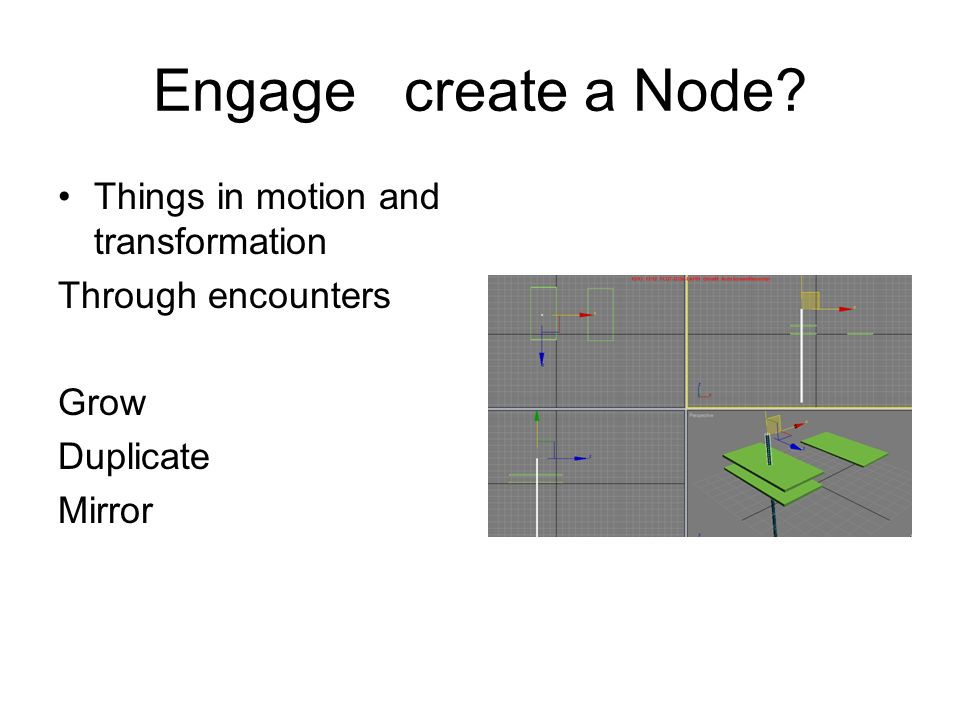 Engage create a Node Things in motion and transformation
