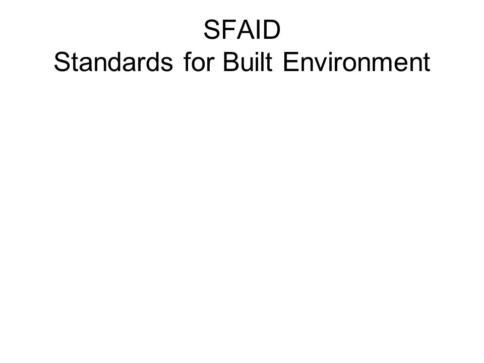SFAID Standards for Built Environment