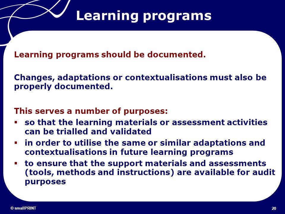 Learning programs Learning programs should be documented.