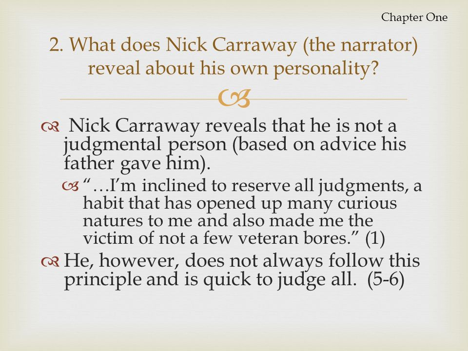 nick carraway as narrator essay In the great gatsby nick carraway is not a reliable narrator with reference to appropriately selected parts of the novel, and relevant external contextual material on narrators, give your response to the above view.