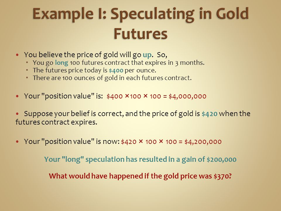 Example I: Speculating in Gold Futures