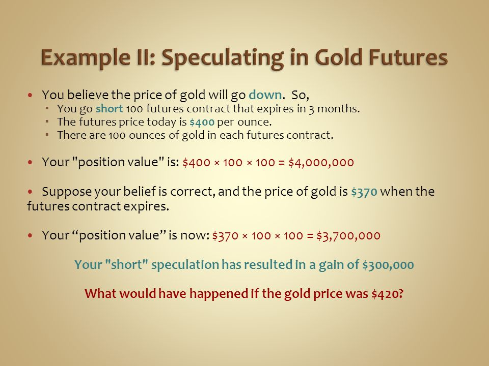 Example II: Speculating in Gold Futures