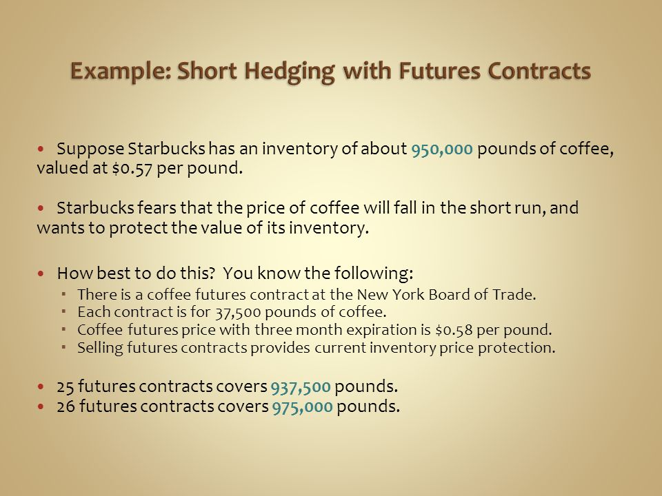 Example: Short Hedging with Futures Contracts