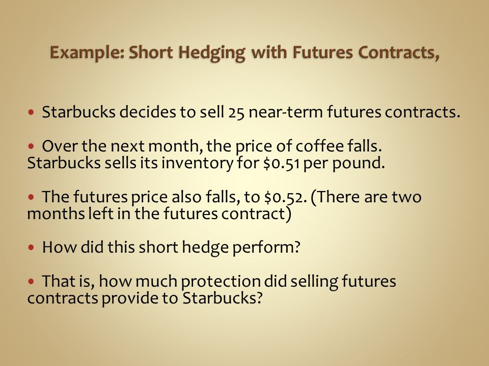 Example: Short Hedging with Futures Contracts,