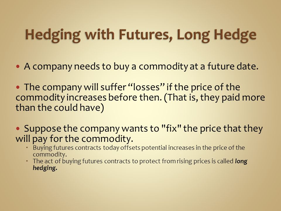 Hedging with Futures, Long Hedge