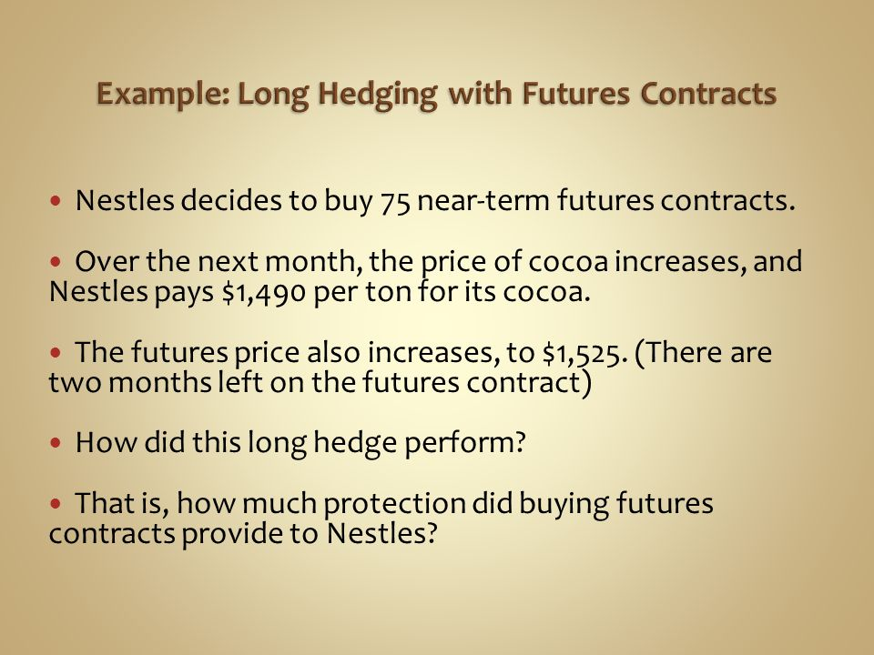 Example: Long Hedging with Futures Contracts