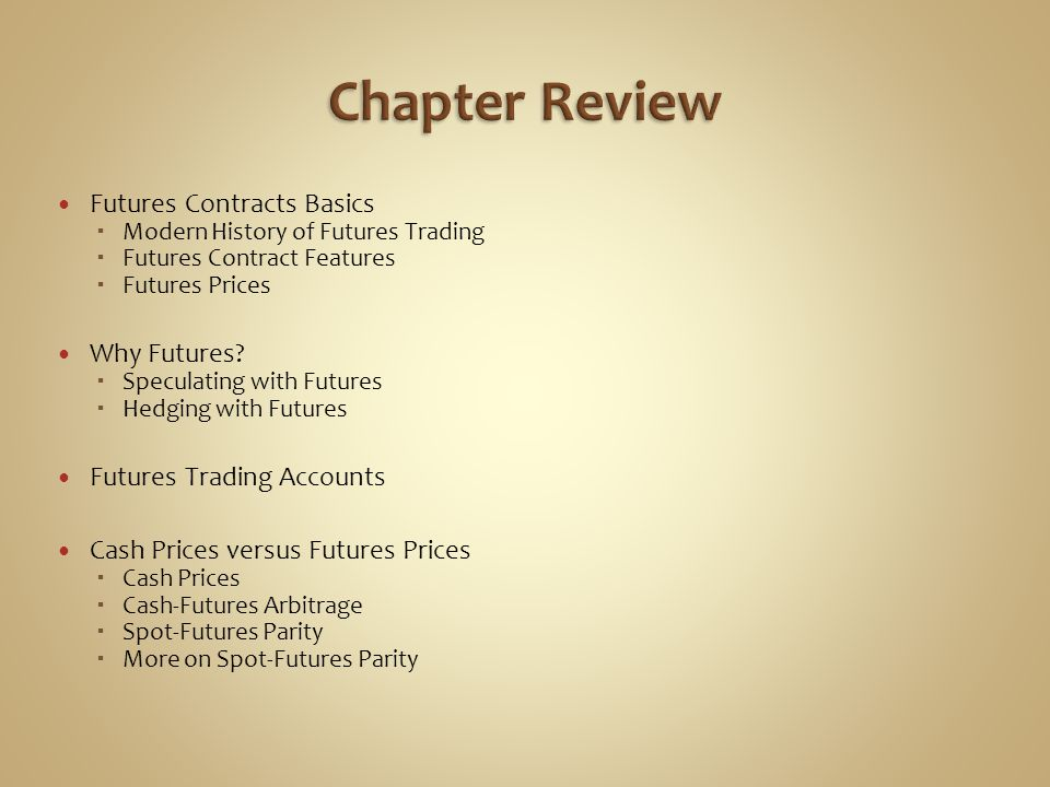 Chapter Review Futures Contracts Basics Why Futures