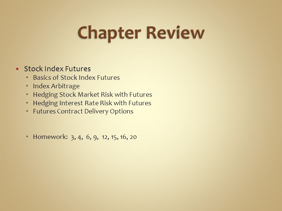 Chapter Review Stock Index Futures Basics of Stock Index Futures