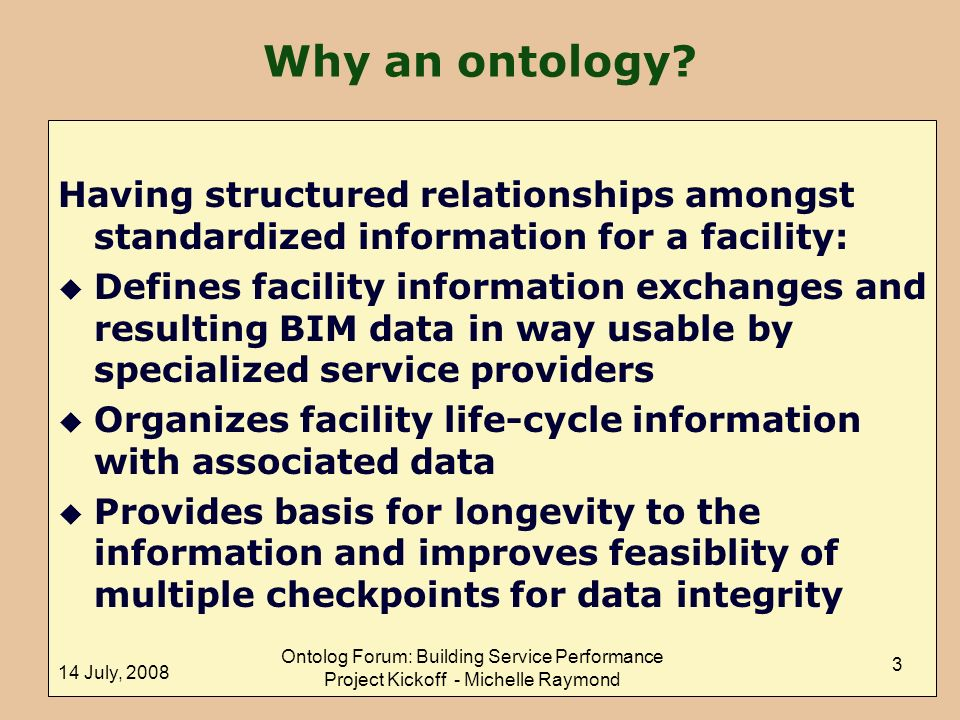 Why an ontology Having structured relationships amongst standardized information for a facility: