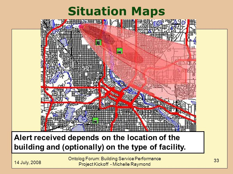 Situation Maps Alert received depends on the location of the building and (optionally) on the type of facility.