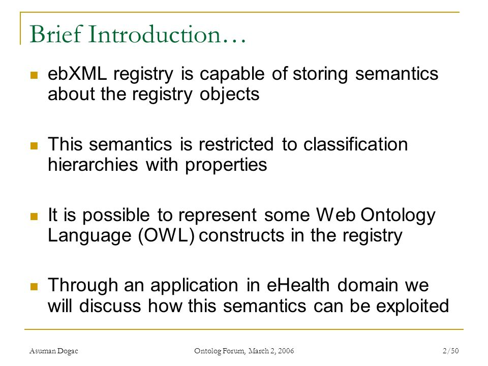 Brief Introduction… ebXML registry is capable of storing semantics about the registry objects.