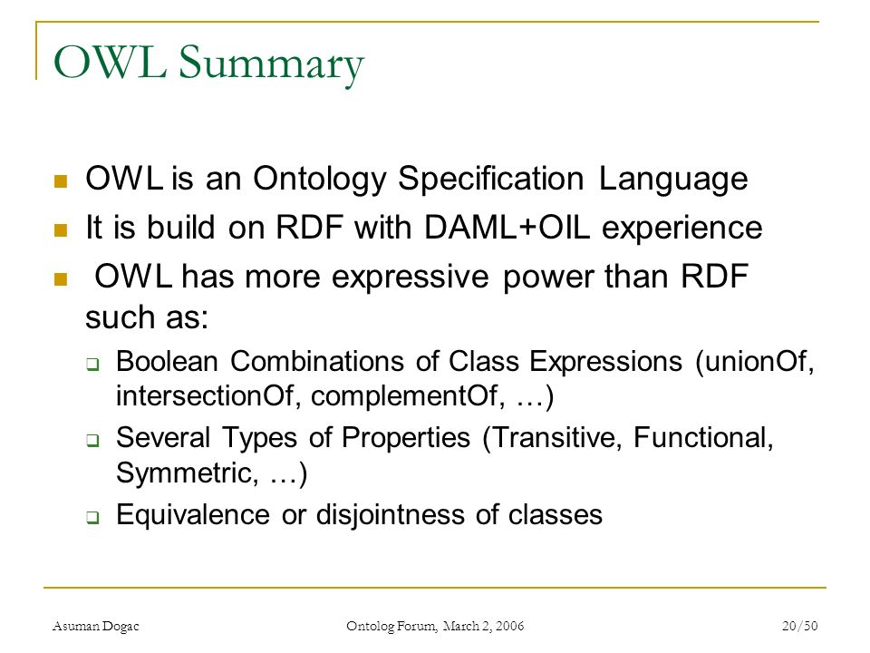 OWL Summary OWL is an Ontology Specification Language
