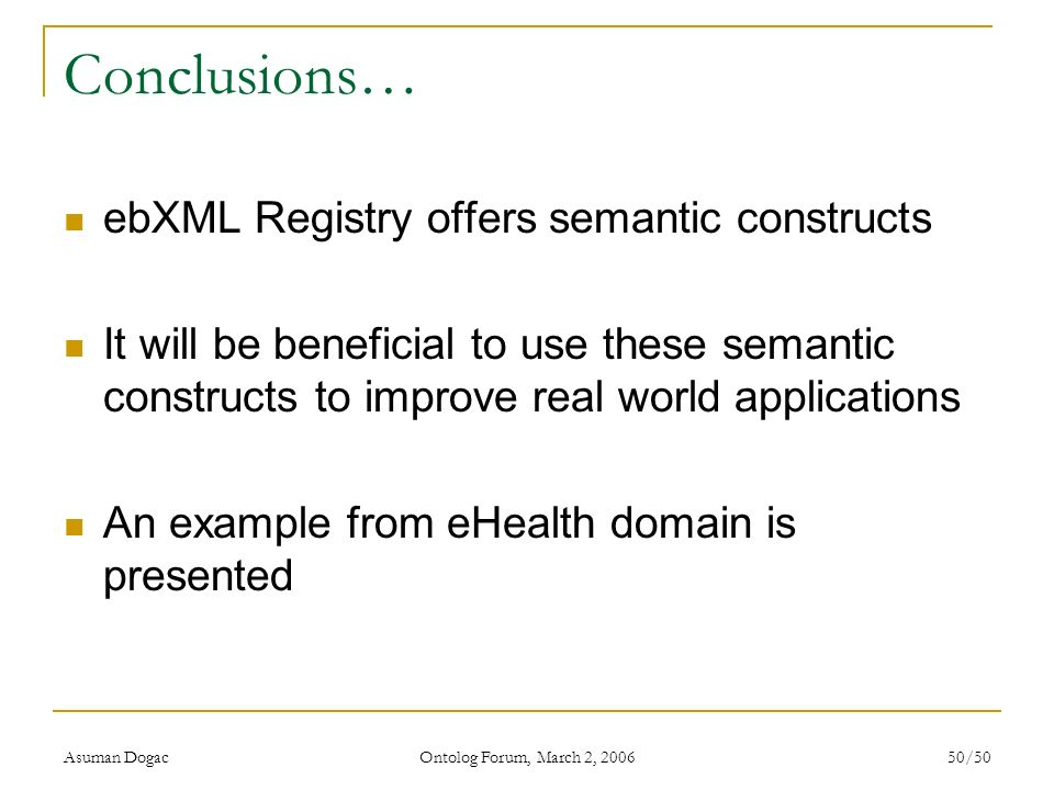 Conclusions… ebXML Registry offers semantic constructs