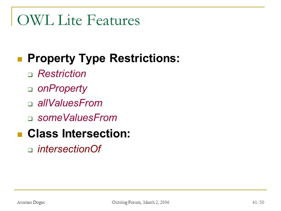 OWL Lite Features Property Type Restrictions: Class Intersection: