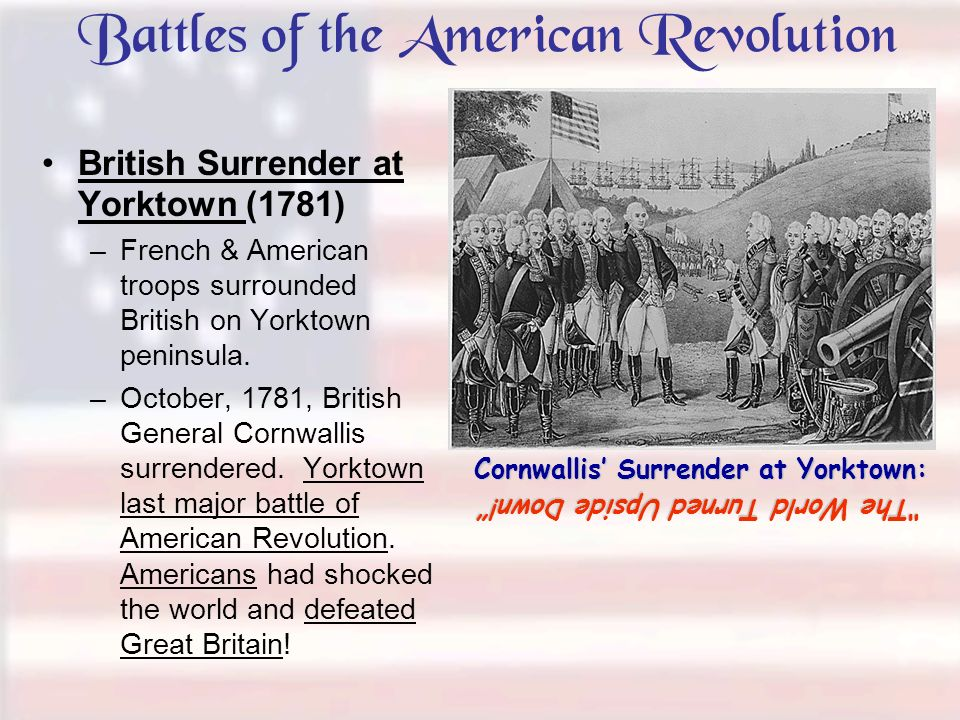 main events of the battle of yorktown the last major battle of the american revolution This song captures the events that occurred during the battle of yorktown, the last major battle of the revolutionary war these events are covered in chernow's biography on pages 160-165 .