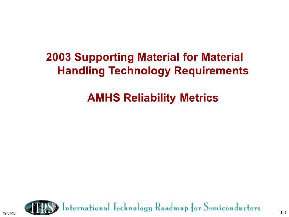 2003 Supporting Material for Material Handling Technology Requirements AMHS Reliability Metrics