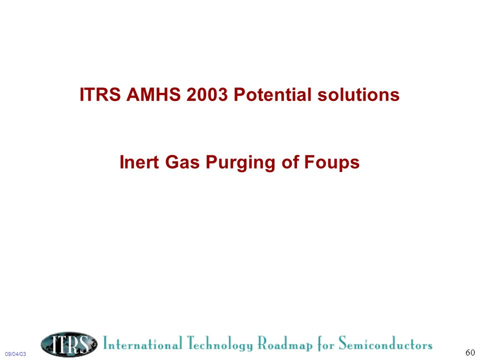 ITRS AMHS 2003 Potential solutions Inert Gas Purging of Foups