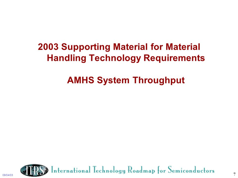 2003 Supporting Material for Material Handling Technology Requirements AMHS System Throughput