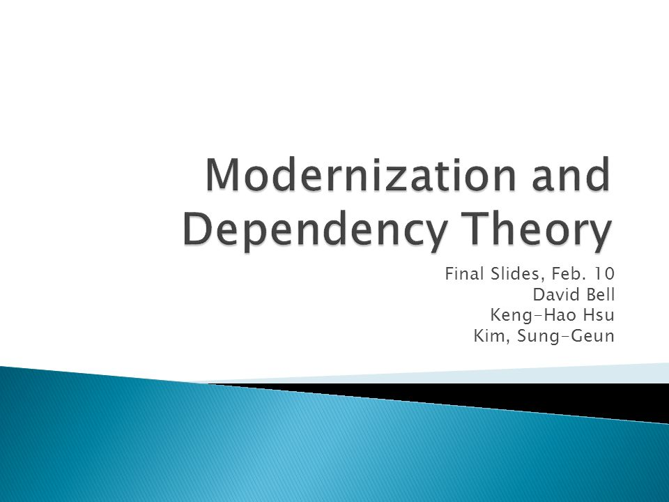 Modernization and Dependency Theory Essay