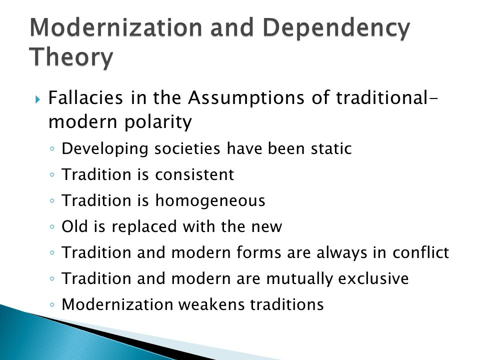 modernization theory and classical dependency theory Dependency theory acknowledges that modernization theory directly contradicted neo-classical economic  the irrelevancy of modernization and dependency theory,.