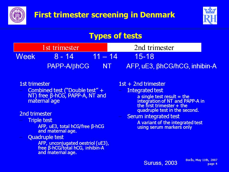 First trimester screening The Danish Experiences