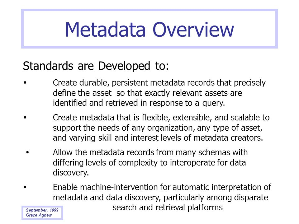 Metadata Overview Standards are Developed to: