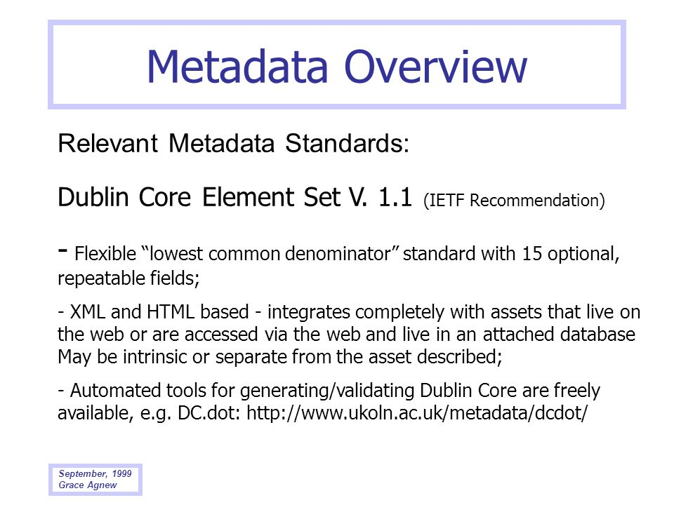 Metadata Overview Relevant Metadata Standards: Dublin Core Element Set V. 1.1 (IETF Recommendation)