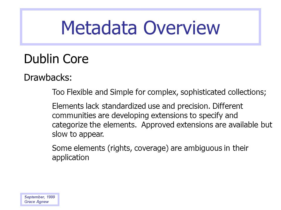 Metadata Overview Dublin Core Drawbacks: