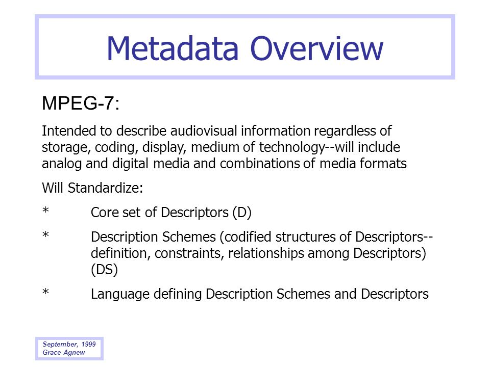 Metadata Overview MPEG-7: